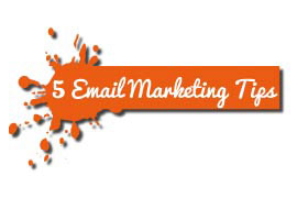 5 Important Email Marketing Tips